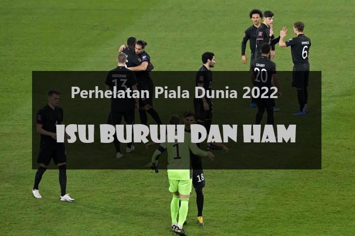 Perhelatan Piala Dunia 2022 | Isu Buruh dan HAM